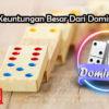 Dapatkan Keuntungan Besar Dari Domino 99 Online