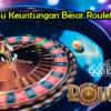 Wajib Tahu Keuntungan Besar Roulette Online