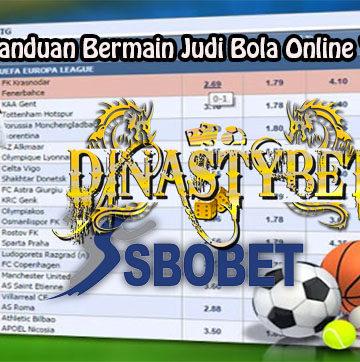 Panduan Bermain Judi Bola Online Yang Tepat