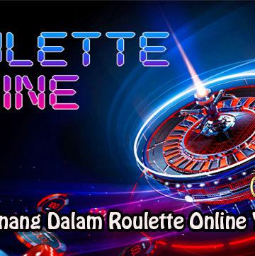 Peluang Menang Dalam Roulette Online Yang Efektif